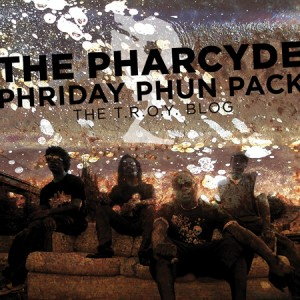 00 The Pharcyde-Phriday Phun Pack 4-450
